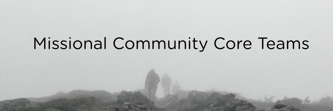 What Does a Missional Community Core Team Do?