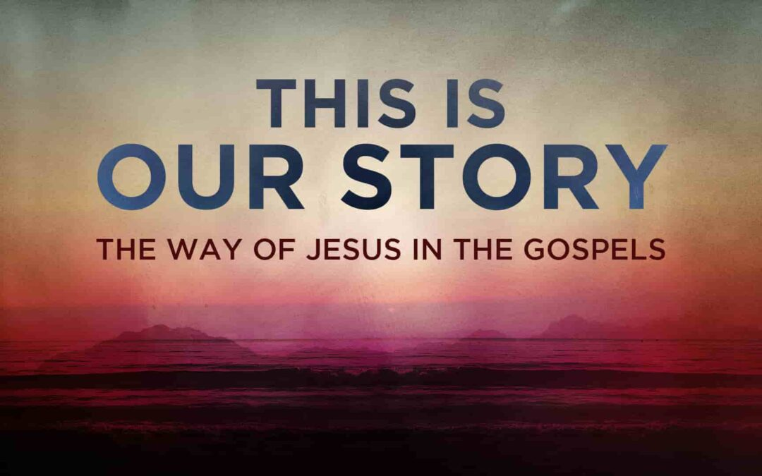 This Is Our Story: Jesus Prioritizes Relationships